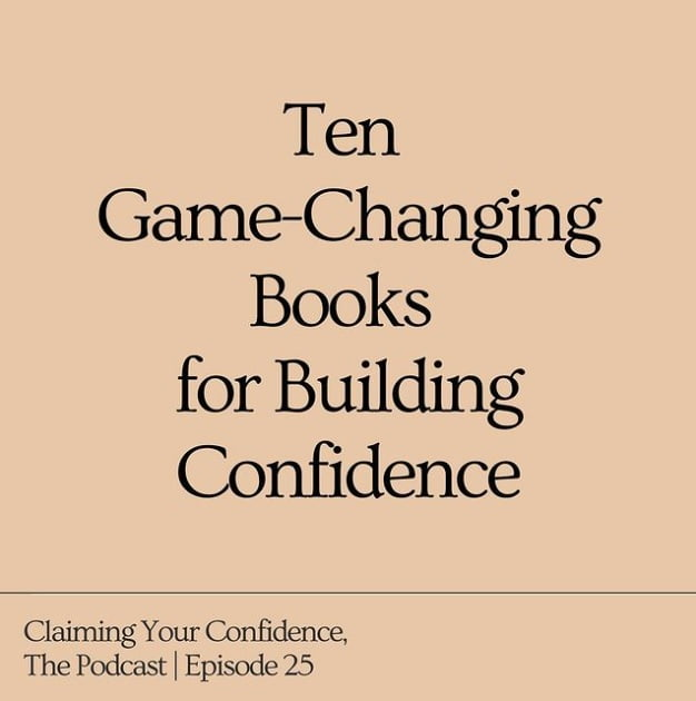"""Ten Game-Changing Books for Building Confidence"""
